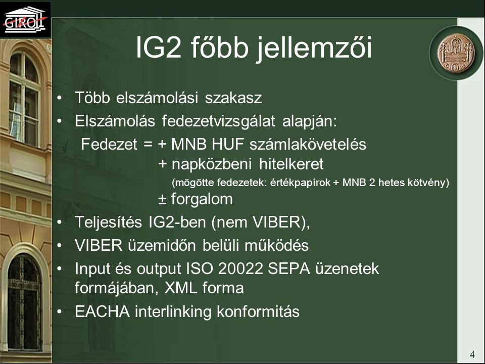 IG2 főbb jellemzői Több elszámolási szakasz