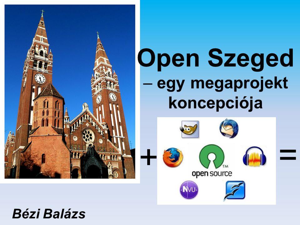 Open Szeged – egy megaprojekt koncepciója