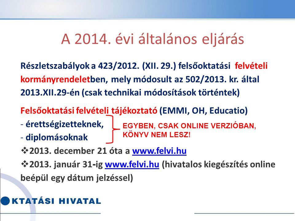 A 2014. évi általános eljárás