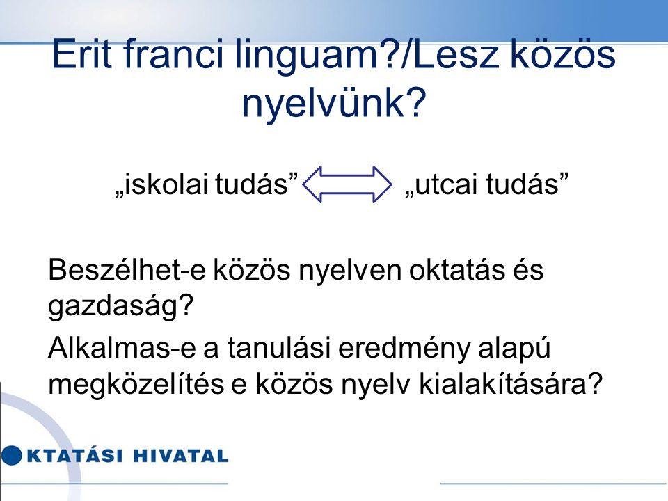 Erit franci linguam /Lesz közös nyelvünk