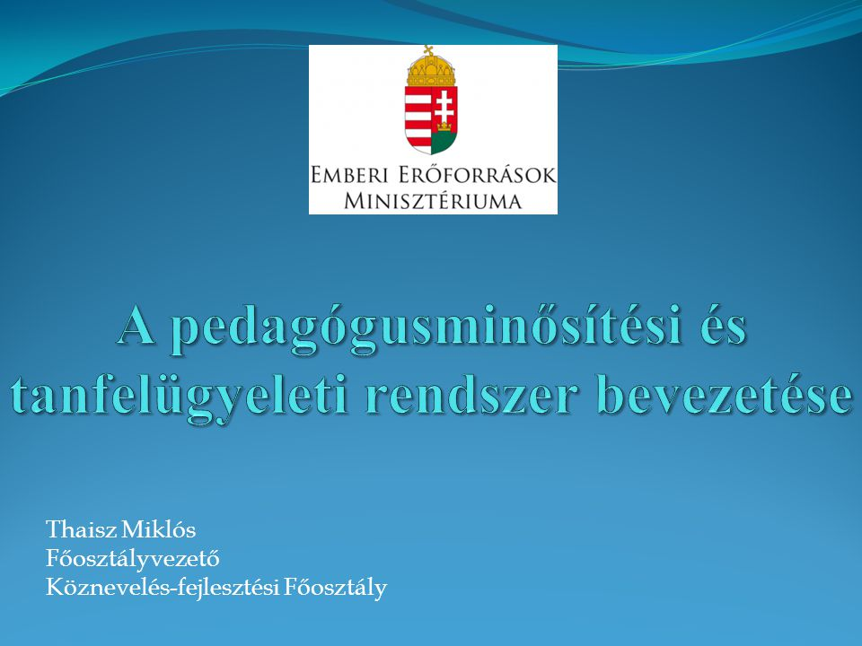 A pedagógusminősítési és tanfelügyeleti rendszer bevezetése