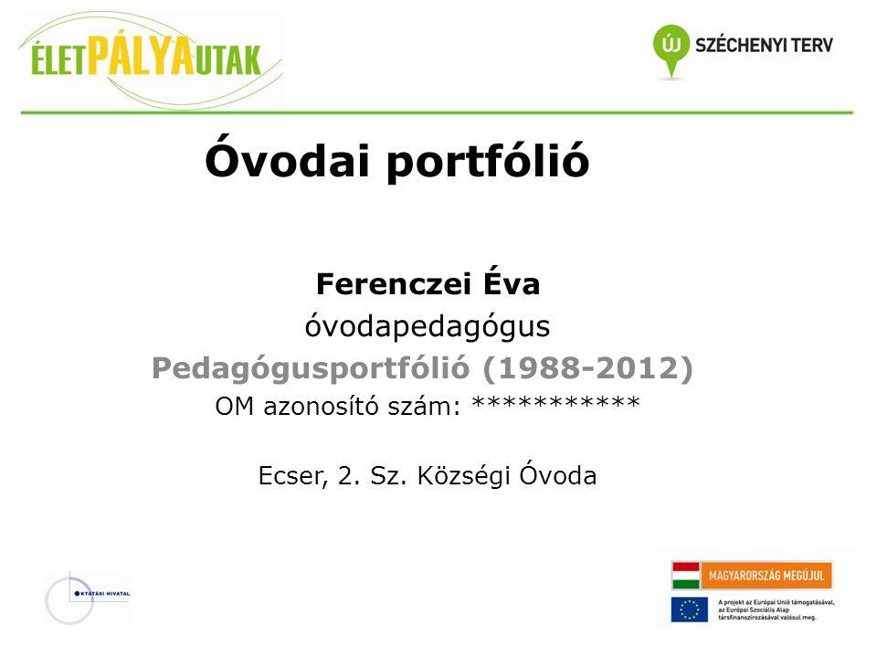 Óvodai portfólió Ferenczei Éva óvodapedagógus