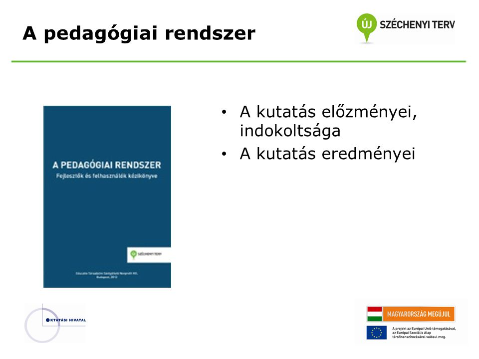 A pedagógiai rendszer A kutatás előzményei, indokoltsága