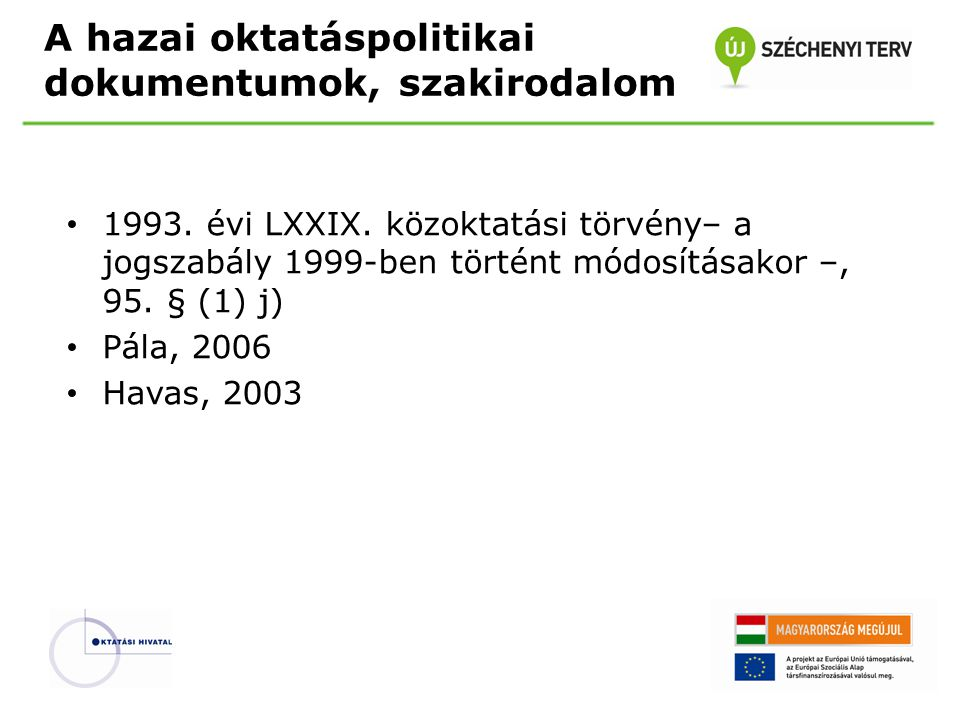 A hazai oktatáspolitikai dokumentumok, szakirodalom