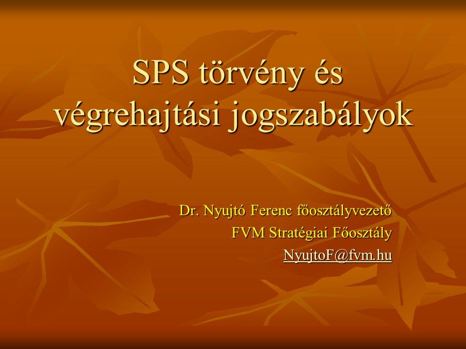 SPS törvény és végrehajtási jogszabályok