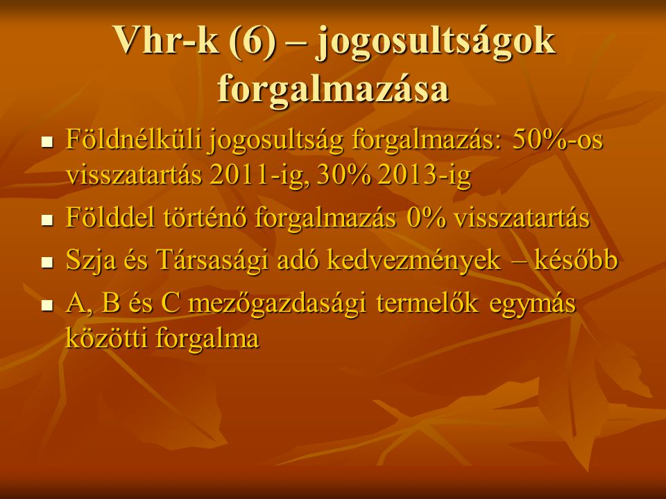 Vhr-k (6) – jogosultságok forgalmazása