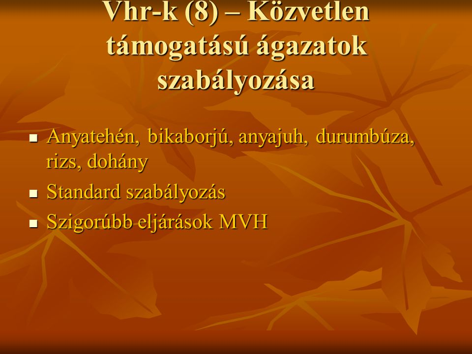 Vhr-k (8) – Közvetlen támogatású ágazatok szabályozása