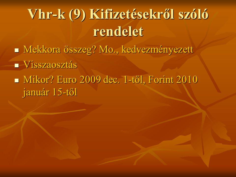 Vhr-k (9) Kifizetésekről szóló rendelet