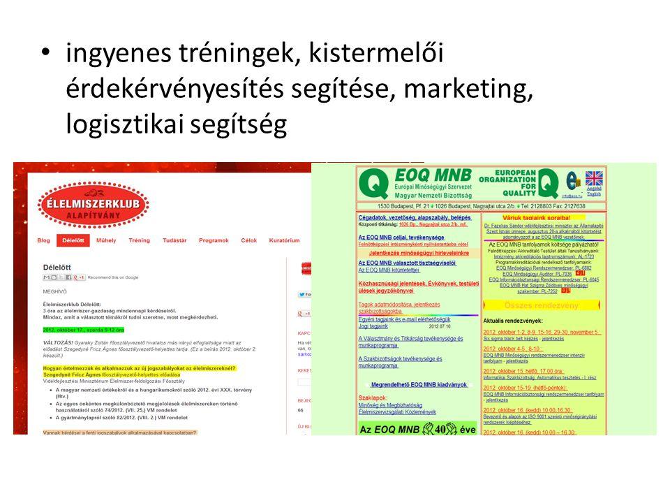 ingyenes tréningek, kistermelői érdekérvényesítés segítése, marketing, logisztikai segítség