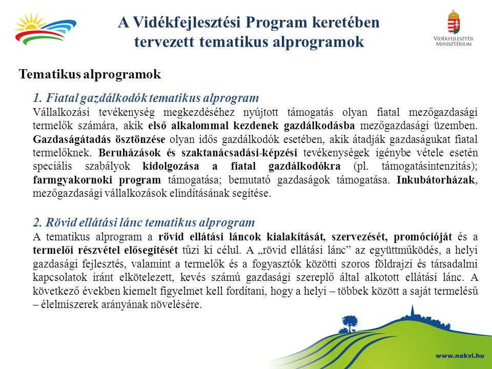 A Vidékfejlesztési Program keretében tervezett tematikus alprogramok