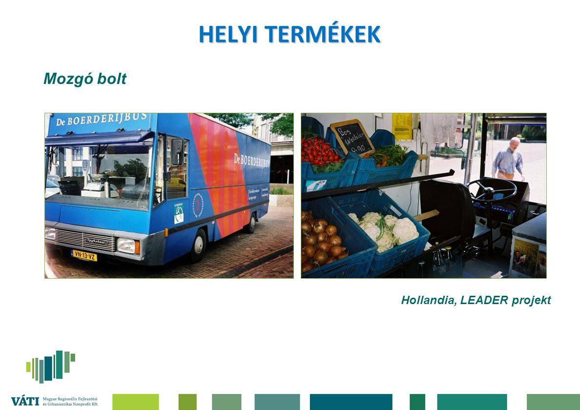 HELYI TERMÉKEK Mozgó bolt Hollandia, LEADER projekt