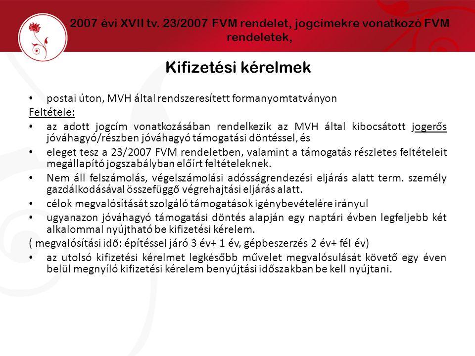 2007 évi XVII tv. 23/2007 FVM rendelet, jogcímekre vonatkozó FVM rendeletek,