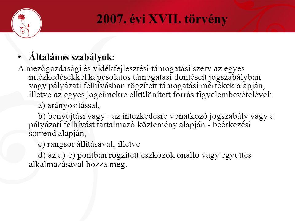 2007. évi XVII. törvény Általános szabályok: