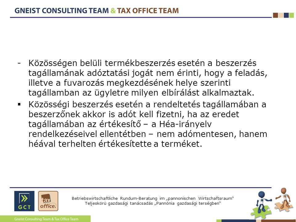 Közösségen belüli termékbeszerzés esetén a beszerzés tagállamának adóztatási jogát nem érinti, hogy a feladás, illetve a fuvarozás megkezdésének helye szerinti tagállamban az ügyletre milyen elbírálást alkalmaztak.