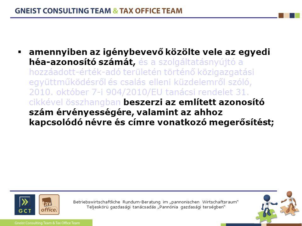 amennyiben az igénybevevő közölte vele az egyedi héa-azonosító számát, és a szolgáltatásnyújtó a hozzáadott-érték-adó területén történő közigazgatási együttműködésről és csalás elleni küzdelemről szóló, 2010.