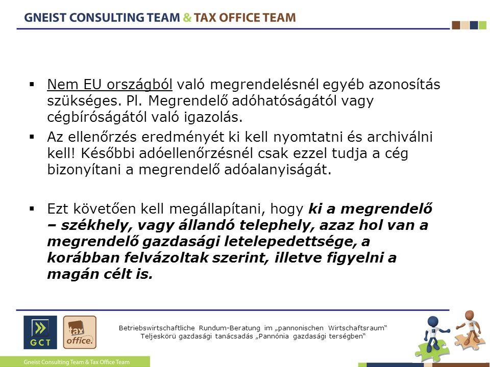 Nem EU országból való megrendelésnél egyéb azonosítás szükséges. Pl