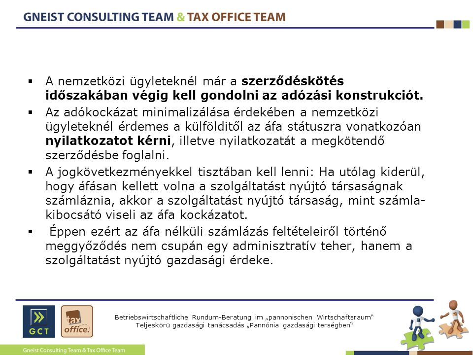 A nemzetközi ügyleteknél már a szerződéskötés időszakában végig kell gondolni az adózási konstrukciót.