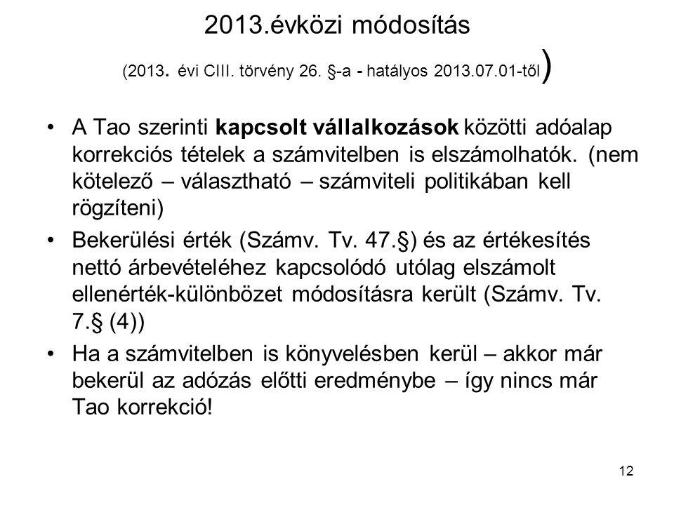 2013.évközi módosítás (2013. évi CIII. törvény 26. §-a - hatályos 2013.07.01-től)