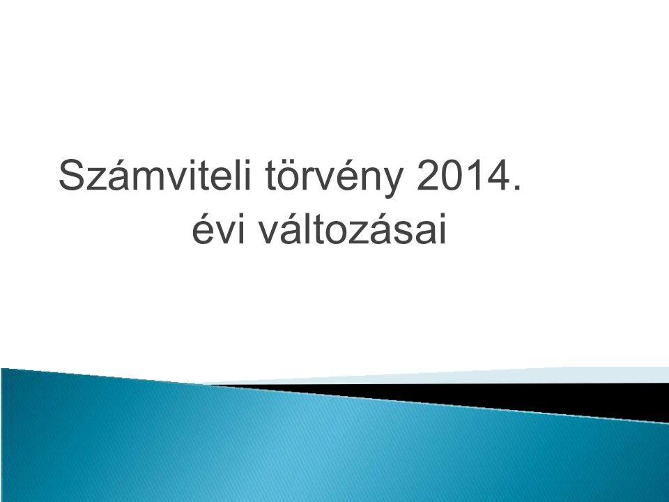 Számviteli törvény 2014. évi változásai