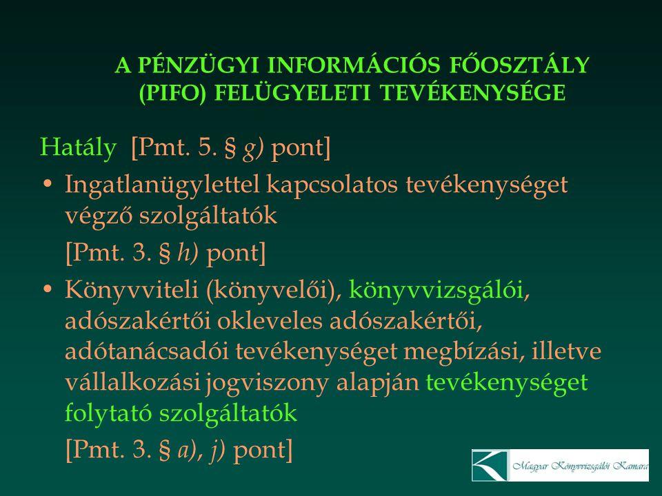 A PÉNZÜGYI INFORMÁCIÓS FŐOSZTÁLY (PIFO) FELÜGYELETI TEVÉKENYSÉGE