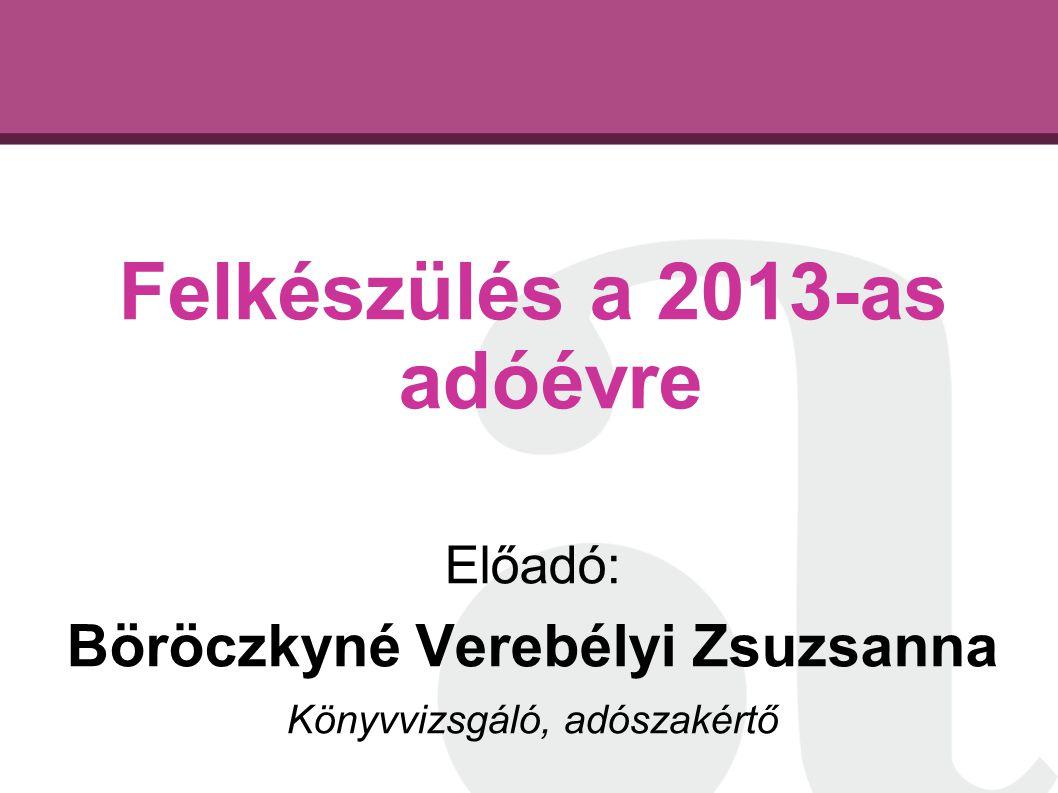 Felkészülés a 2013-as adóévre Böröczkyné Verebélyi Zsuzsanna
