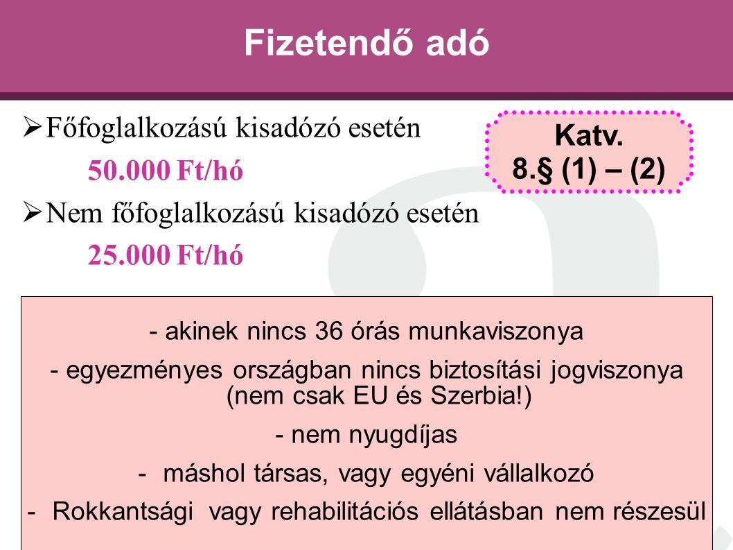 Fizetendő adó Főfoglalkozású kisadózó esetén Katv. 8.§ (1) – (2)