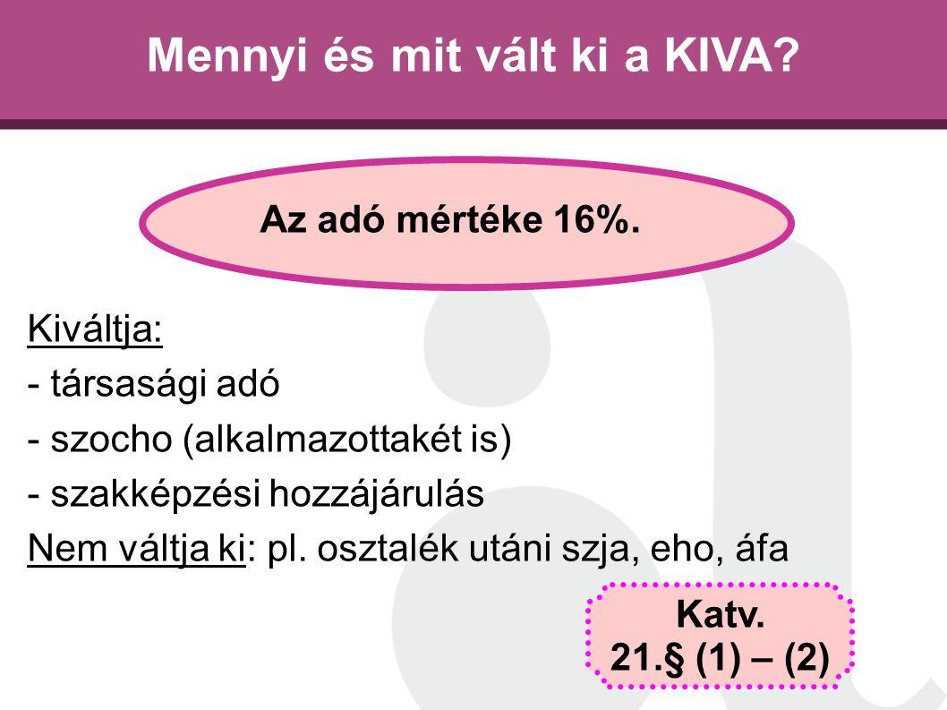 Mennyi és mit vált ki a KIVA