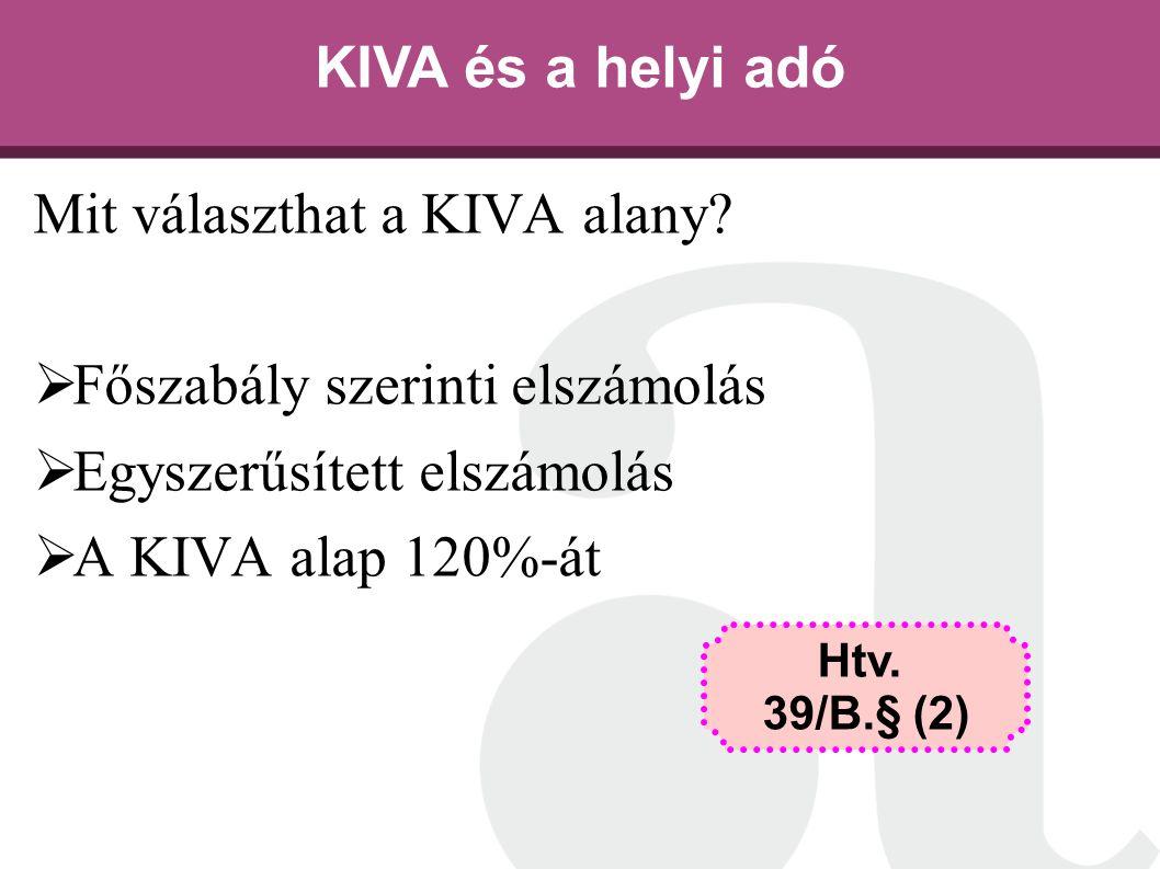 Mit választhat a KIVA alany Főszabály szerinti elszámolás