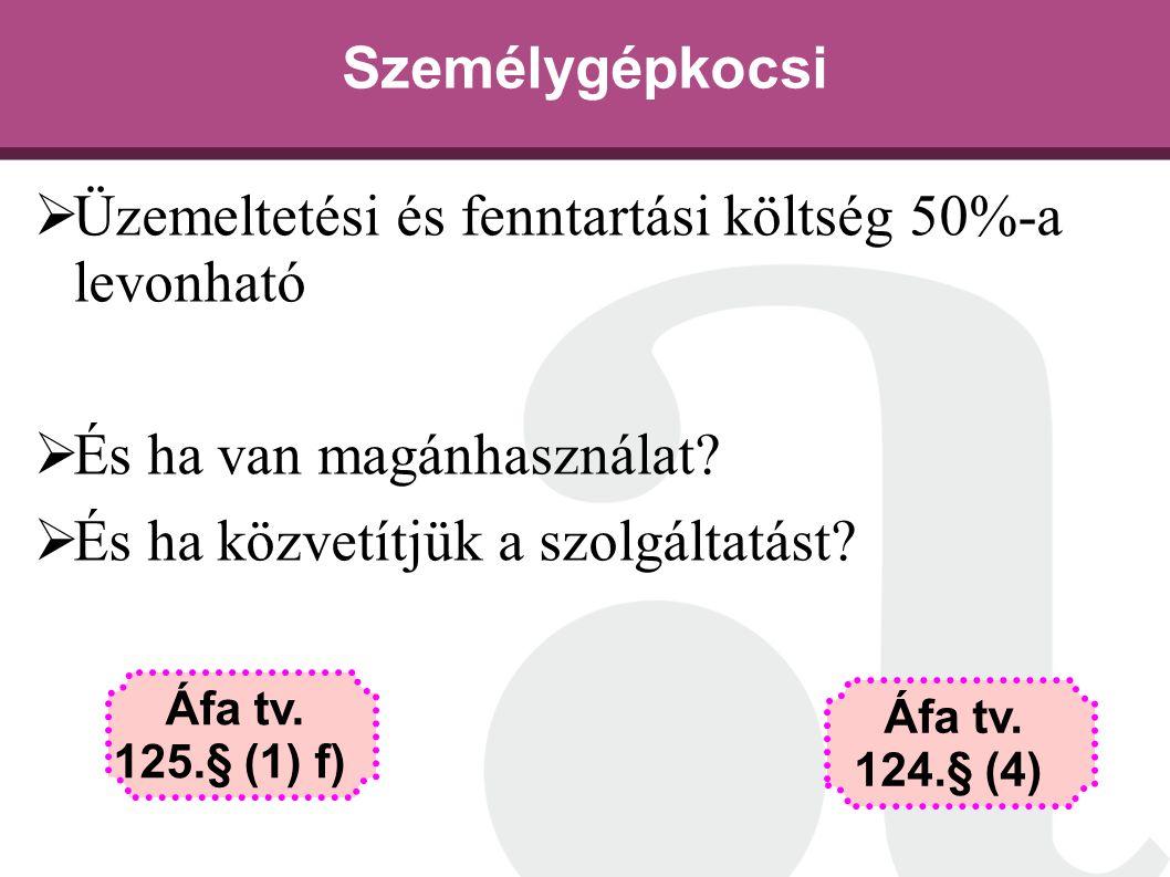 Üzemeltetési és fenntartási költség 50%-a levonható