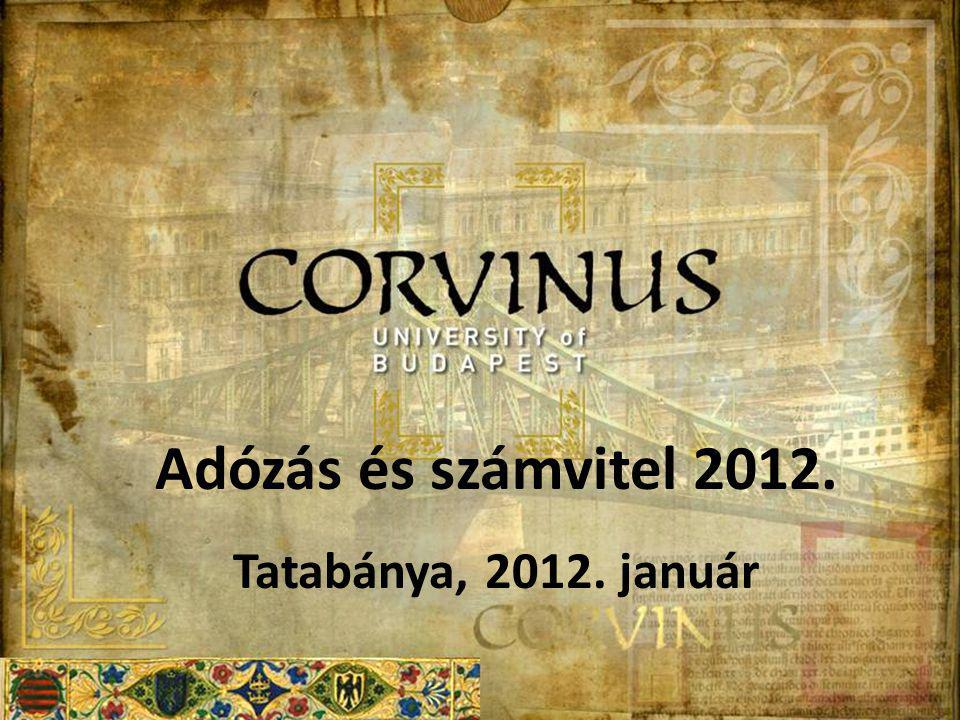 Adózás és számvitel 2012. Tatabánya, 2012. január