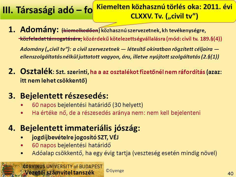 """Kiemelten közhasznú törlés oka: 2011. évi CLXXV. Tv. (""""civil tv )"""