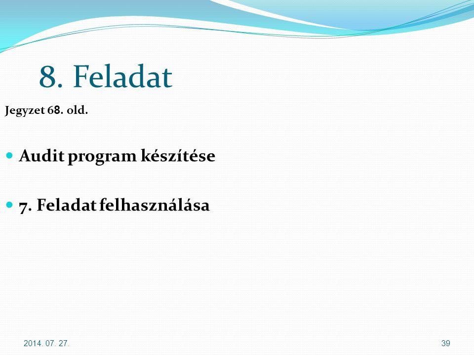 8. Feladat Audit program készítése 7. Feladat felhasználása