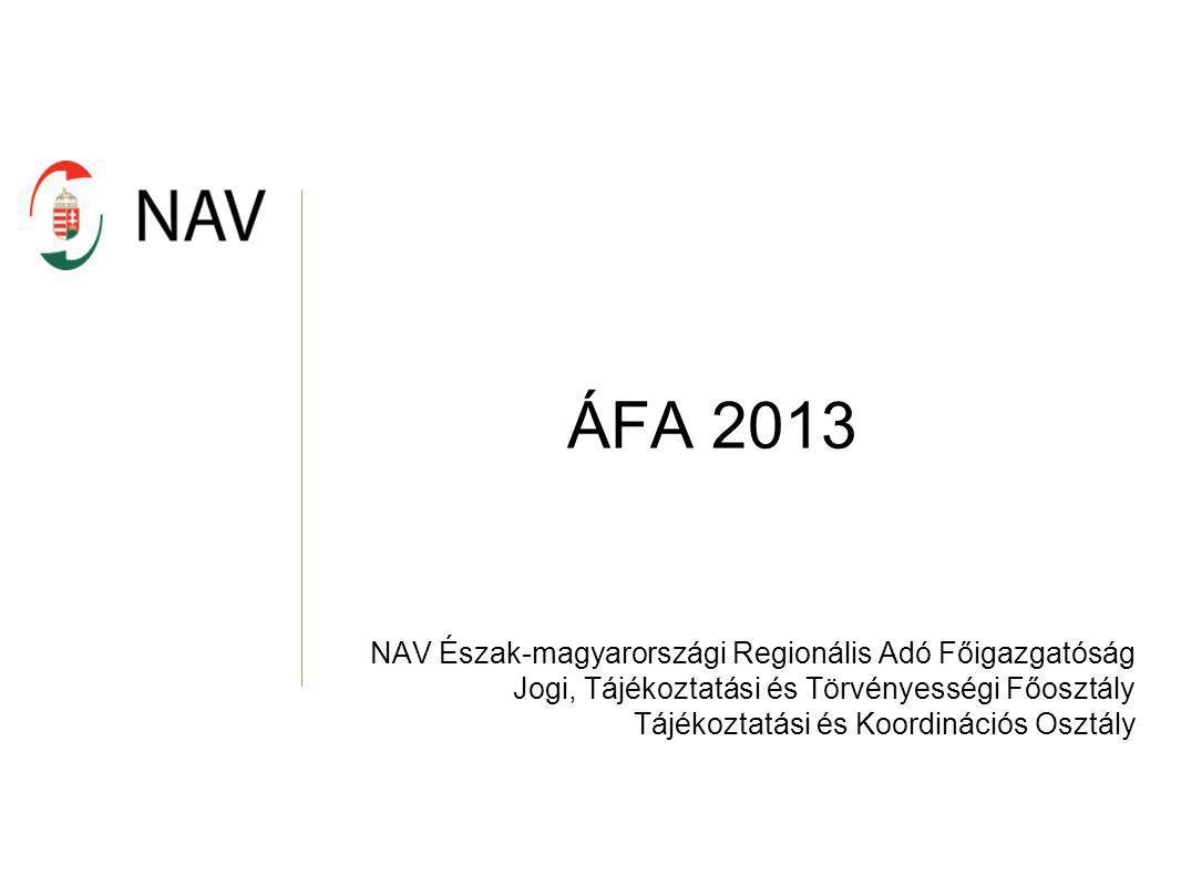 ÁFA 2013 NAV Észak-magyarországi Regionális Adó Főigazgatóság
