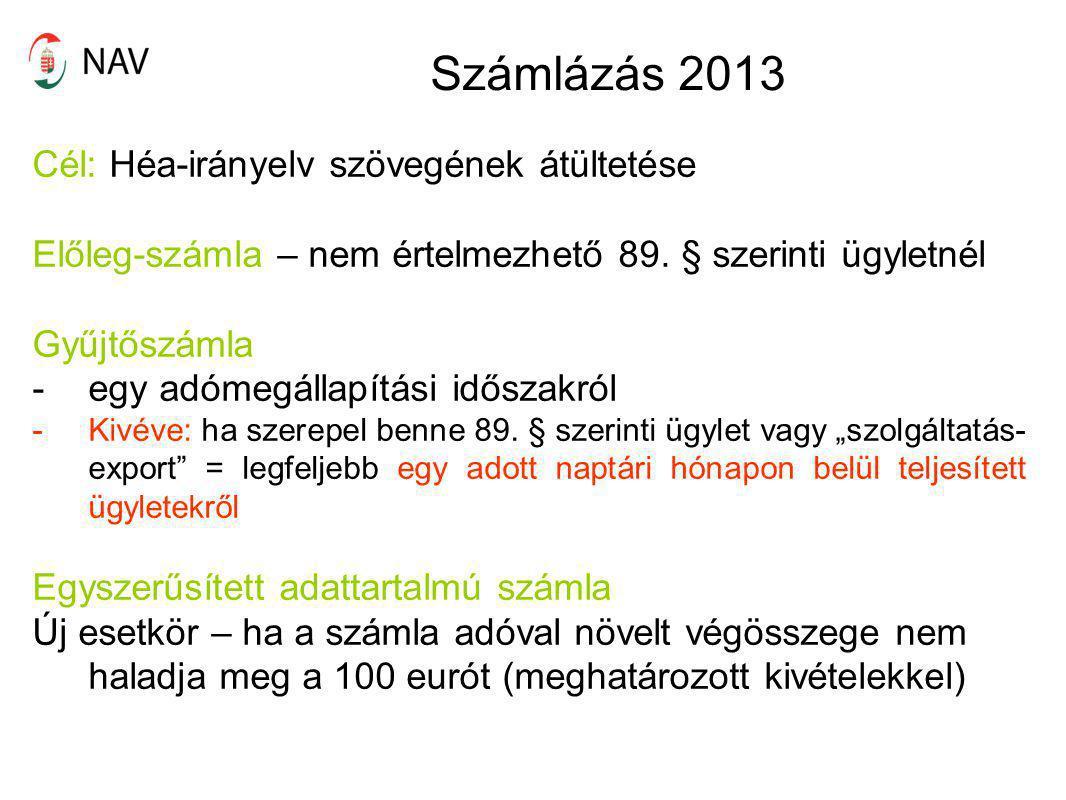 Számlázás 2013 Cél: Héa-irányelv szövegének átültetése