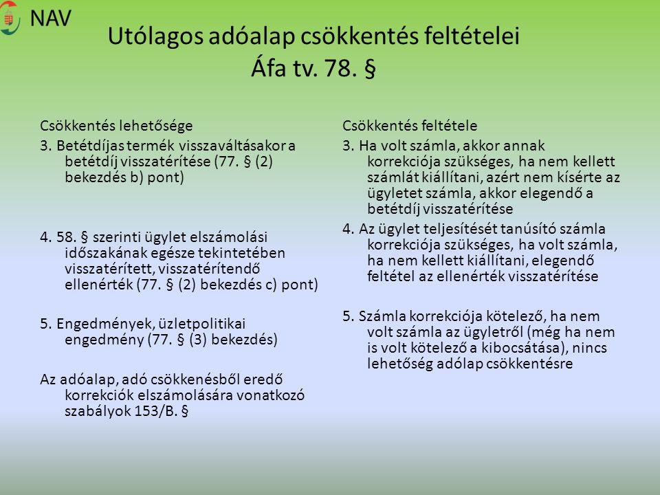 Utólagos adóalap csökkentés feltételei Áfa tv. 78. §