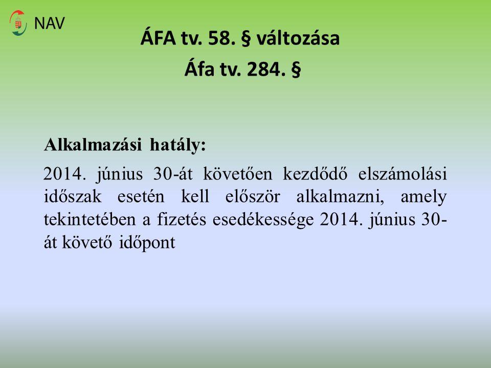 ÁFA tv. 58. § változása Áfa tv. 284. §