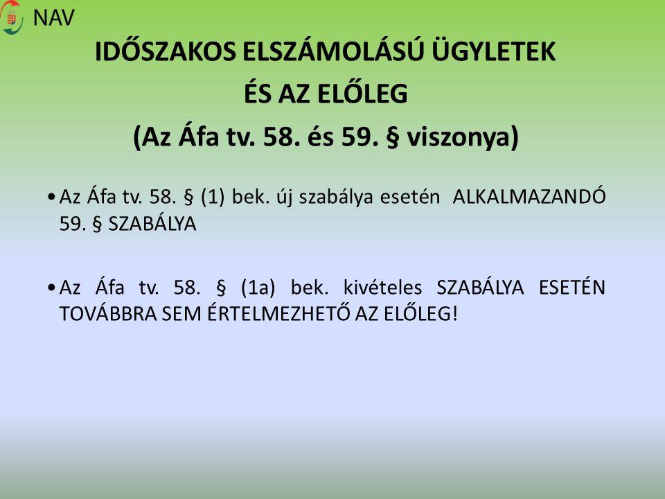 IDŐSZAKOS ELSZÁMOLÁSÚ ÜGYLETEK (Az Áfa tv. 58. és 59. § viszonya)