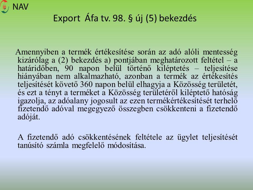 Export Áfa tv. 98. § új (5) bekezdés