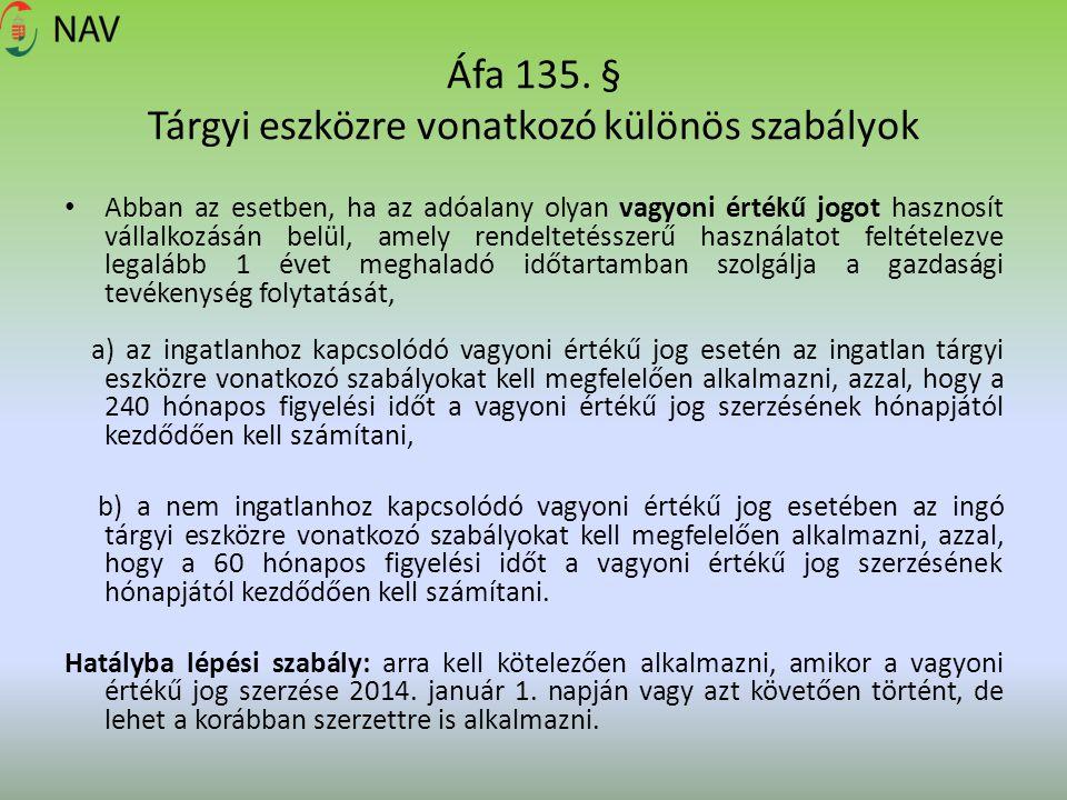Áfa 135. § Tárgyi eszközre vonatkozó különös szabályok