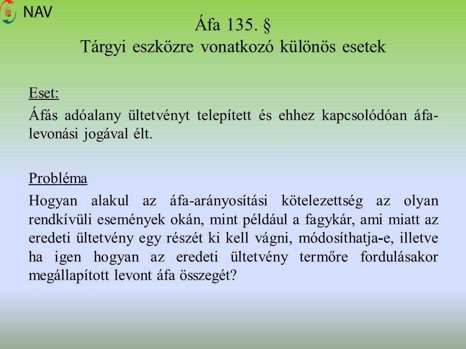 Áfa 135. § Tárgyi eszközre vonatkozó különös esetek