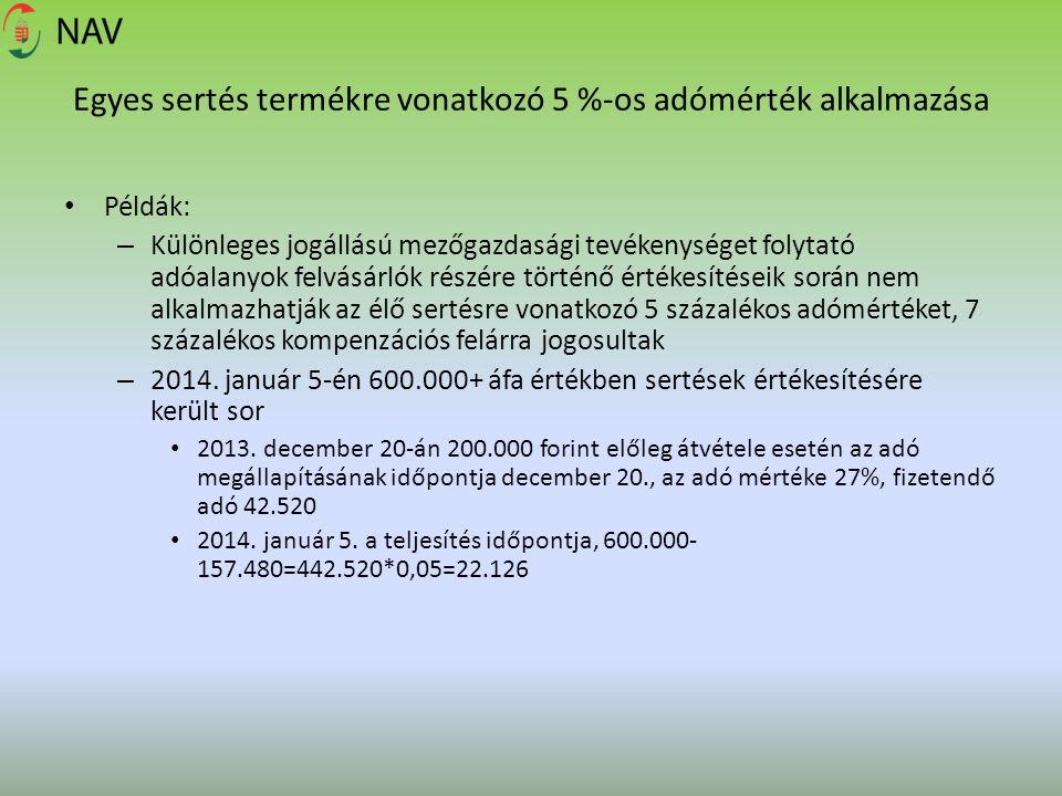 Egyes sertés termékre vonatkozó 5 %-os adómérték alkalmazása