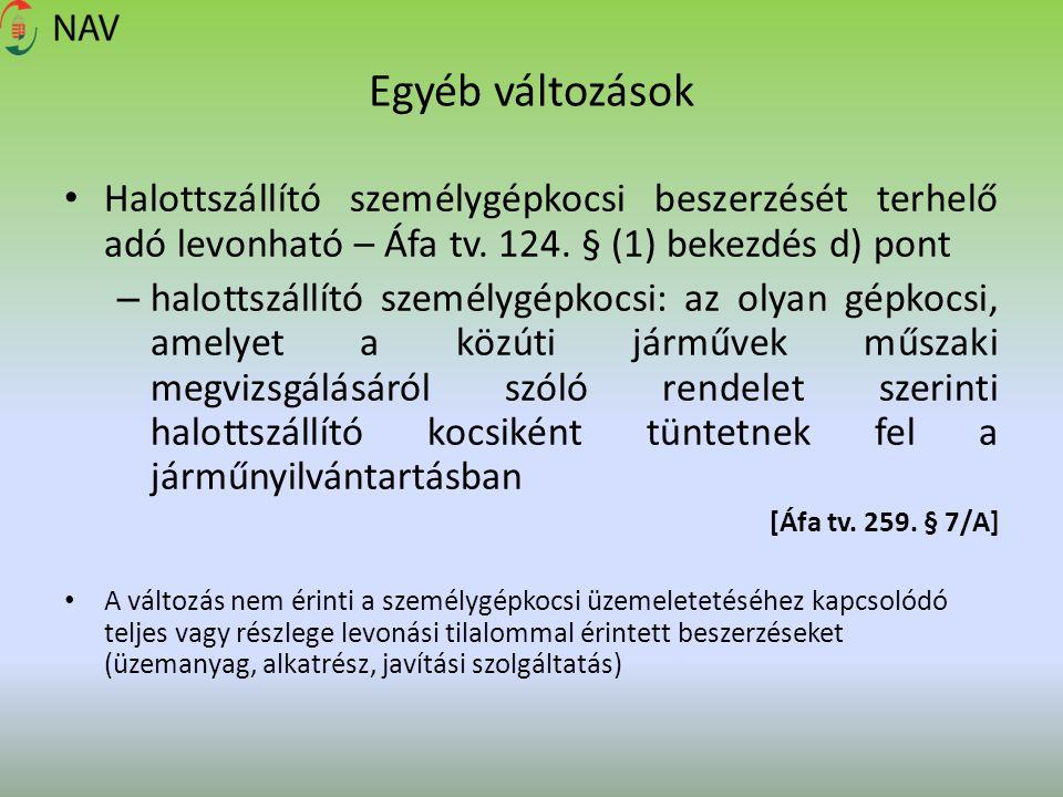 Egyéb változások Halottszállító személygépkocsi beszerzését terhelő adó levonható – Áfa tv. 124. § (1) bekezdés d) pont.