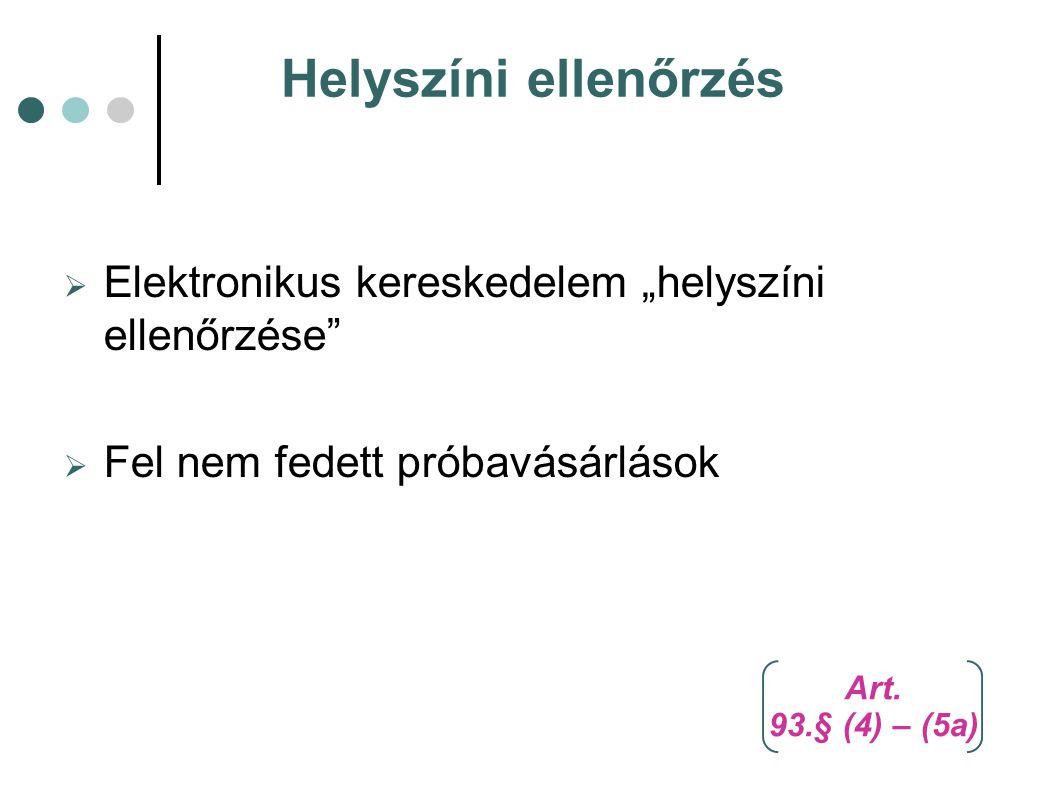 """Helyszíni ellenőrzés Elektronikus kereskedelem """"helyszíni ellenőrzése"""