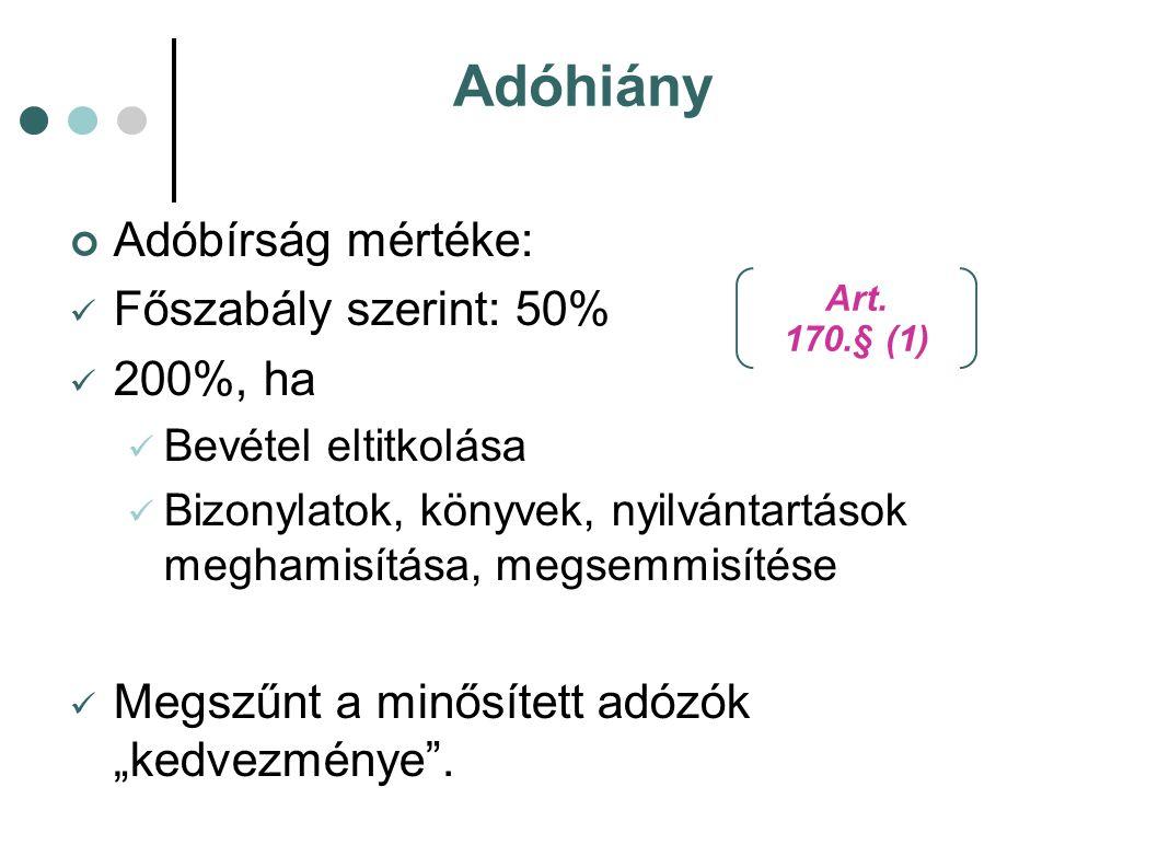 Adóhiány Adóbírság mértéke: Főszabály szerint: 50% 200%, ha