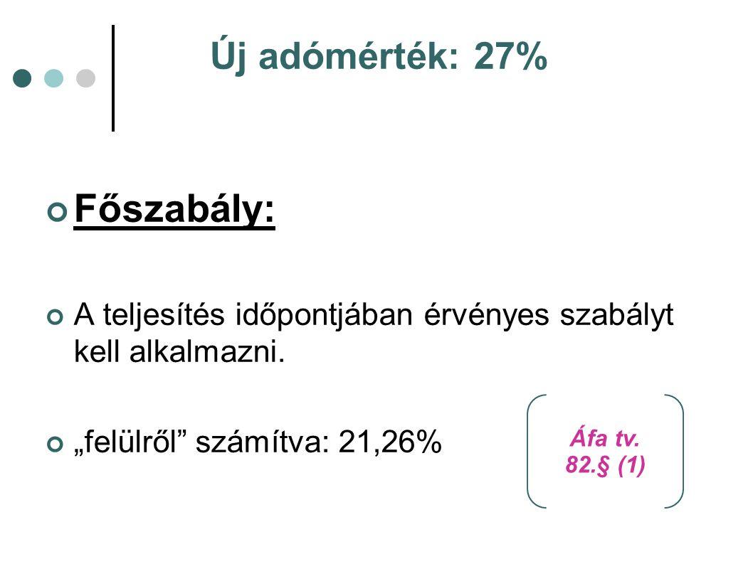 Főszabály: Új adómérték: 27%