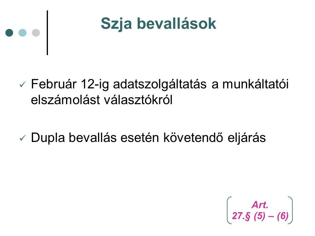 Szja bevallások Február 12-ig adatszolgáltatás a munkáltatói elszámolást választókról. Dupla bevallás esetén követendő eljárás.