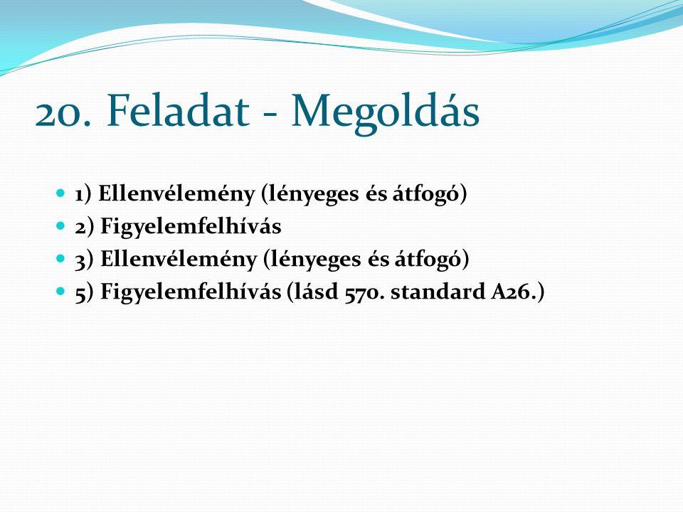 20. Feladat - Megoldás 1) Ellenvélemény (lényeges és átfogó)
