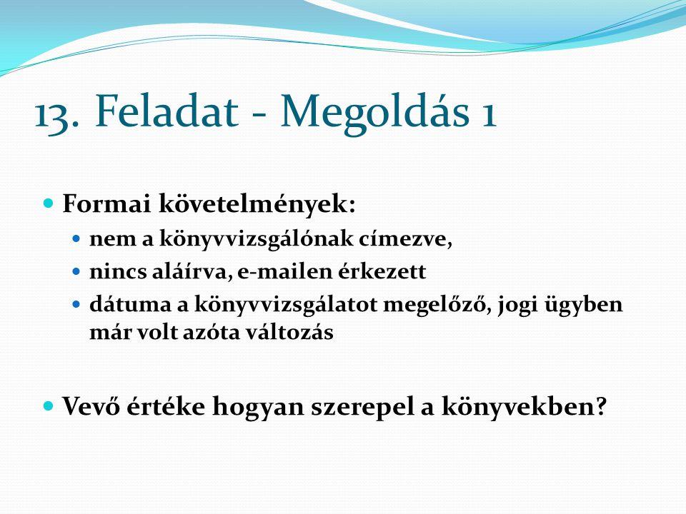 13. Feladat - Megoldás 1 Formai követelmények: