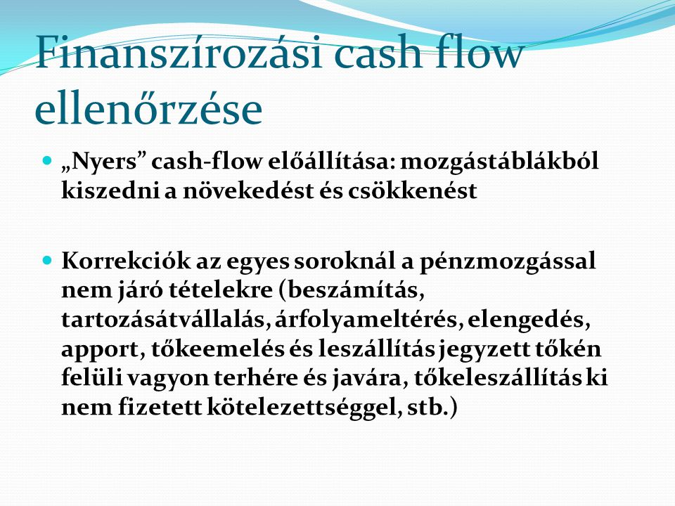 Finanszírozási cash flow ellenőrzése