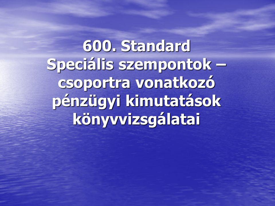 600. Standard Speciális szempontok – csoportra vonatkozó pénzügyi kimutatások könyvvizsgálatai
